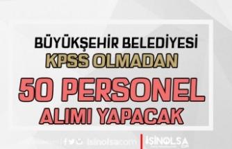Van Büyükşehir Belediyesi KPSS'siz 50 Personel Alacak