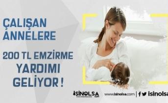 Çalışan Annelere Müjde! 200 TL ödenekten Kimler Yararlanıyor?