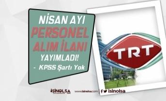 TRT 2021 Yılı Nisan Ayı KPSS Siz Personel Alımı İlanları Yayımlandı!