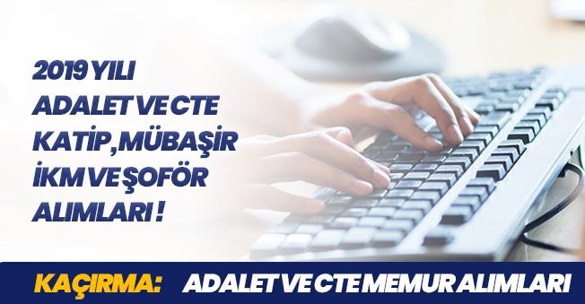 2019 Adalet Bakanlığı ve CTE İKM, Katip, Mübaşir, Şoför Alımları