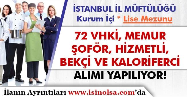 İstanbul Müftülüğü 72  VHKİ, Bekçi, Memur, Şoför, Hizmetli ve Kaloriferci Alımı ( Kurum İçi )