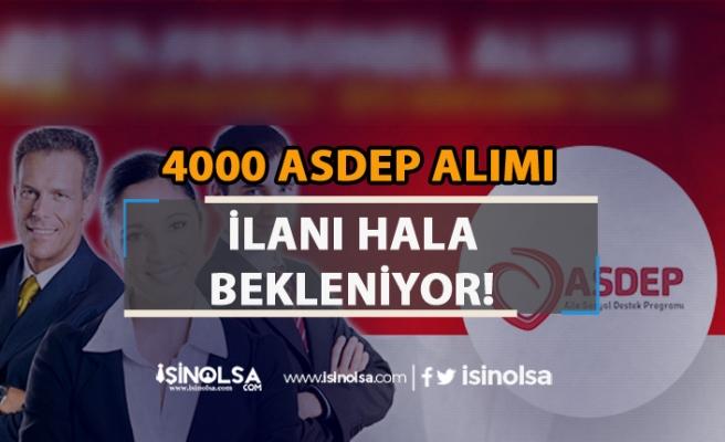ASDEP 4000 Personel Alım İlanı Hala Bekleniyor