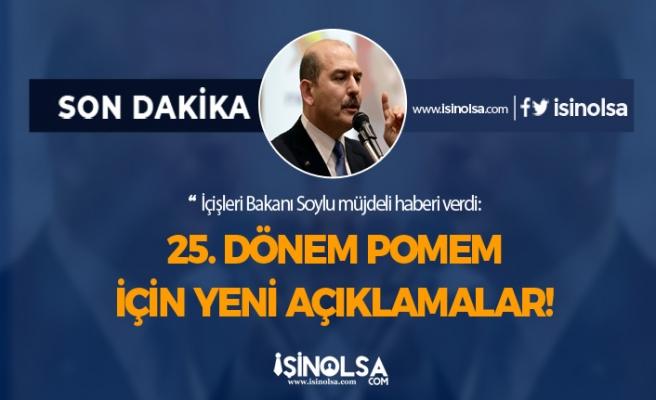İçişleri Bakanı 25. Dönem POMEM Alımı Yeni Açıklamalar Yaptı!
