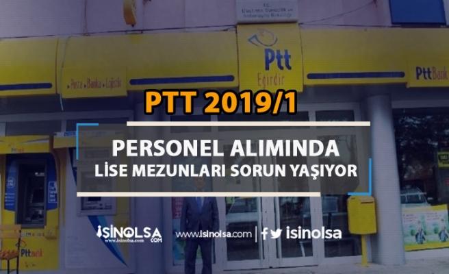 PTT 2019/1 Alımında Lise Mezunu Aday Sorunu