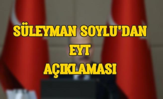 Süleyman Soylu, EYT Hakkında Açıklamalarda Bulundu!