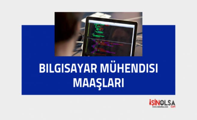 2019 zamlı Bilgisayar Mühendisi Maaşları (Kamu ve Özel Sektör)