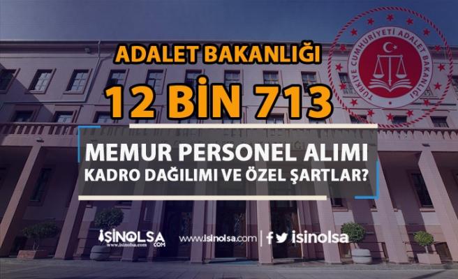 Adalet Bakanlığı 12 Bin 713 Memur Personel Alımı Kadro Dağılımı ve Özel Şartlar
