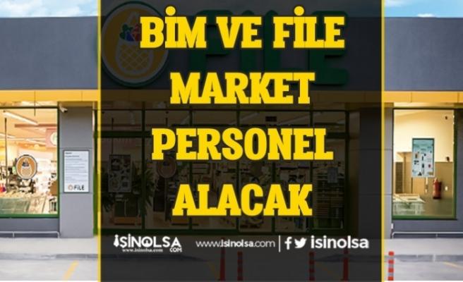 Bim ve File Market Personel Alımı Yapacak! Pozisyonlar Nedir?