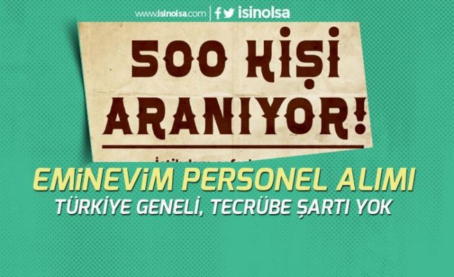Eminevim Türkiye Geneli 500 Personel Alımı Yapacak!