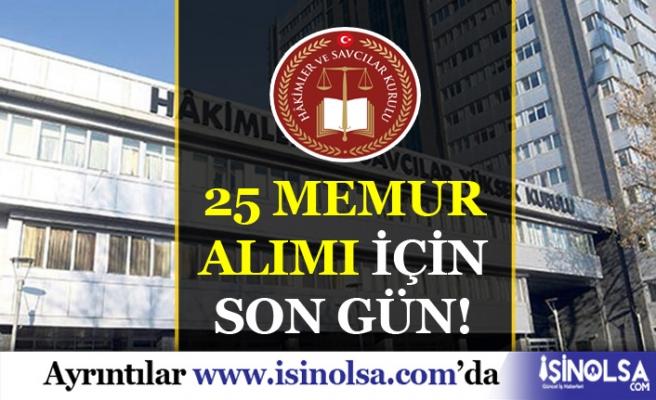 Hakimler ve Savcılar Kurulu ( HSK ) 25 Memur Alımı İçin Son Gün!