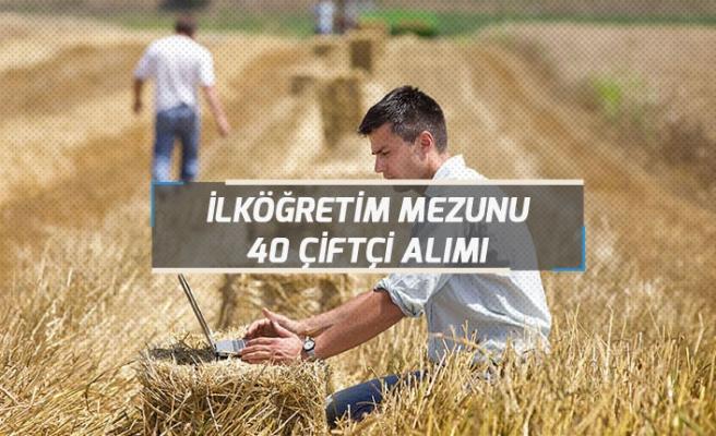 İlköğretim Mezunu 40 Çiftçi Personel Alımı Yapılacak!