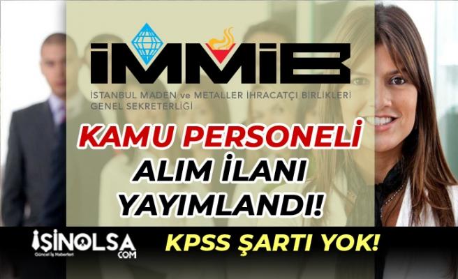 İMMİB KPSS'siz Kamu Personeli Alım İlanı Yayımlandı!