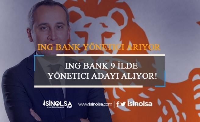 ING Bank 9 İlde Yönetici Adayı Alıyor! Şartlar Nedir?