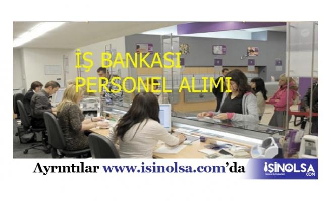 İş Bankası 5 Pozisyonda Personel Alıyor! Kimler Başvuru Yapabilir?