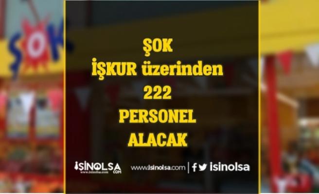 İŞKUR'da Yayımlandı: Şok Market 222 Personel Alımı Yapacak