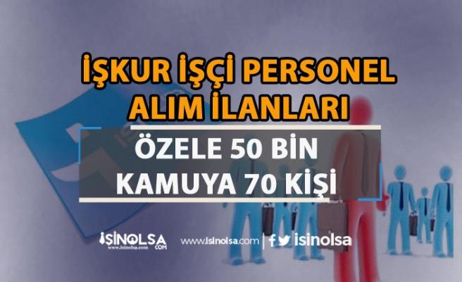 İŞKUR'dan Özel Sektöre 50 Bin - Kamu'ya 70'den Fazla İşçi Personel Alımı