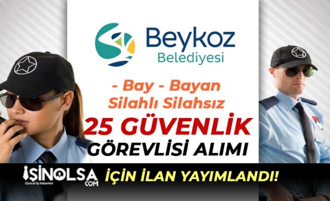 İstanbul Beykoz Belediyesi Silahlı Silahsız 25 Güvenlik Görevlisi Alınıyor! Bay-Bayan