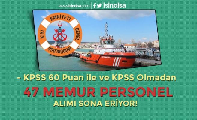 Kıyı Emniyeti Genel Müdürlüğü 47 Memur Personel Alımı Sona Eriyor!