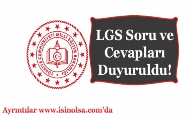 LGS Soru ve Cevap Anahtarı Yayımlandı