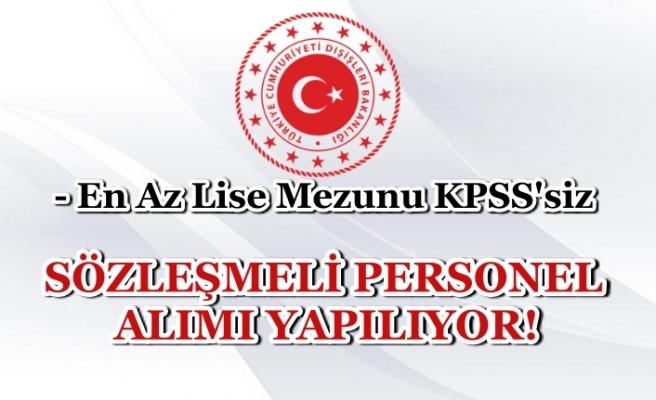 Madrid Büyükelçiliği KPSS'siz Sözleşmeli Personel Alıyor