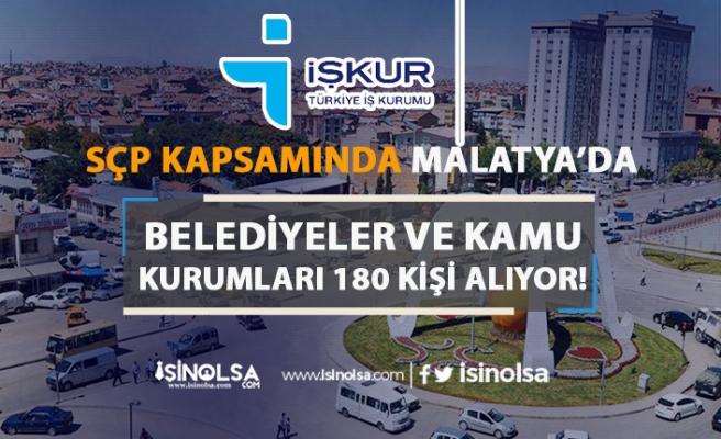 Malatya'da Belediyeler ve Kamu Kurumlarına 180 Kişi Alınacak!