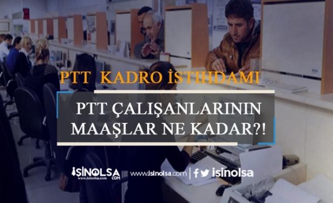 PTT Hangi Kadrolarda İstihdam Ediyor, Maaşlar Ne Kadar?