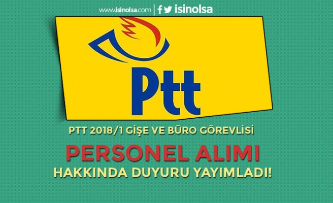 PTT Personel Alımı ( Gişe ve Büro Görevlisi)  Hakkında Duyuru Yayımladı!