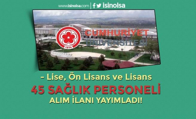 Sivas Cumhuriyet Üniversitesi 45 Sağlık Personeli Alım İlanı Yayımladı!