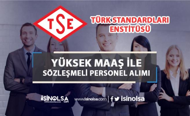 TSE Yüksek Maaş İle 13 Sözleşmeli Personel Alım İlanı Yayımladı!