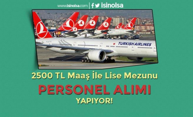 Türk Hava Yolları En Az 2500 TL Maaşla Lise Mezunu Personel Alıyor