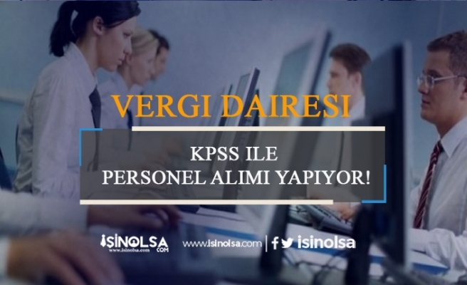 Vergi Dairesi Başkanlığı KPSS ile Personel Alıyor