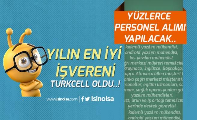 Yılın En İyi İşvereni Seçilen Turkcell'e Çok Sayıda Personel Alımı Yapılacak!