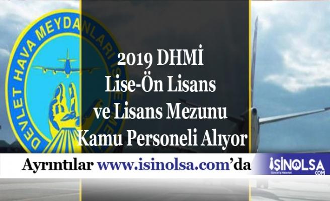 2019 DHMİ Lise-Ön Lisans ve Lisans Mezunu 228 Kamu Personeli Alıyor