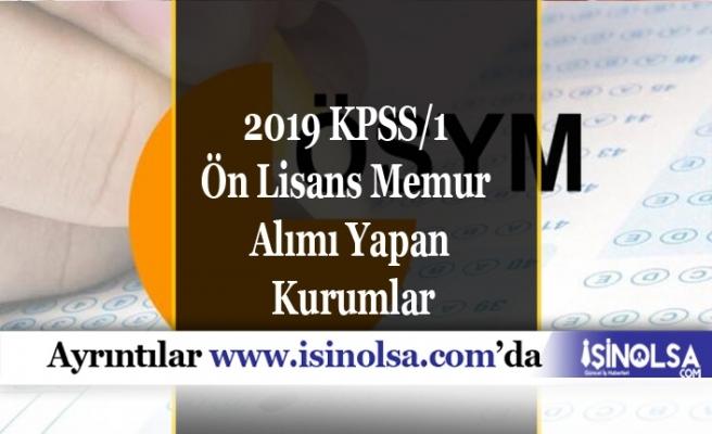 2019 KPSS/1 Ön Lisans Memur Alımı Yapan Kurumlar