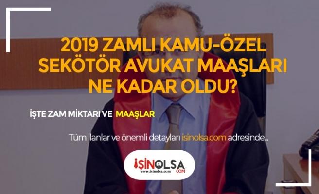 2019 Özel Sektör – Kamu Avukat Maaşları