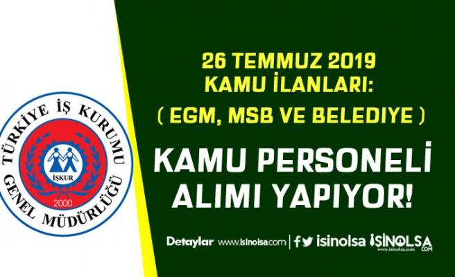 3 Kurum ( MSB, EGM ve Belediye ) Kamu Personeli Alım İlanı Yayımlandı