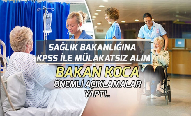 Bakan Koca Sağlık Bakanlığına KPSS ile Mülakatsız Personel Alımı Açıklaması Yaptı!