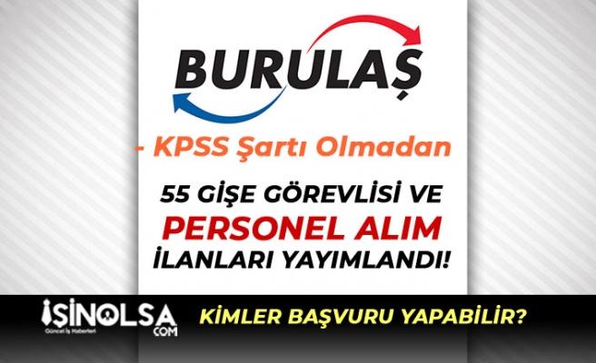 Bursa BURULAŞ 55 Personel, Şoför ve Gişe Görevlisi Alıyor