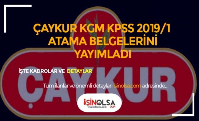 Çaykur ve KGM KPSS 2019/1 Memur Alımı Atama Belgeleri Yayınlandı
