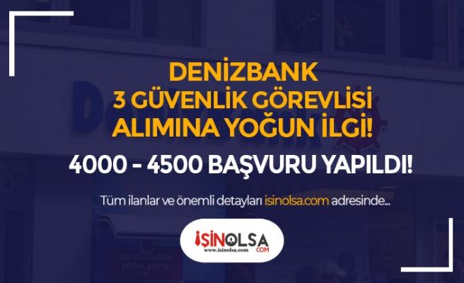 Denizbank 3 Güvenlik Görevlisi Alımına 4500 Başvuru Yapıldı!