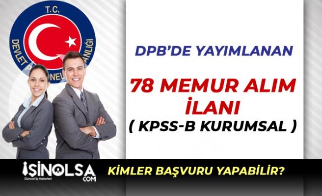 DPB'de Yayımlanan 78 Memur Alımı İlanları ( KPSS-B Kurumsal )