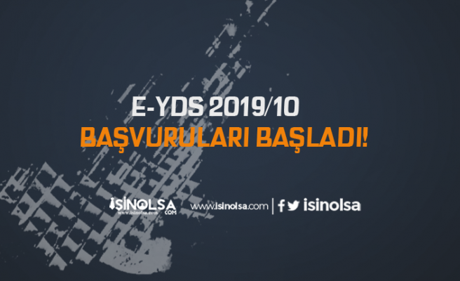 e-YDS 2019/10 İngilizce Başvuruları Başladı! Ankara, İstanbul ve İzmir Sınav Tarihi?