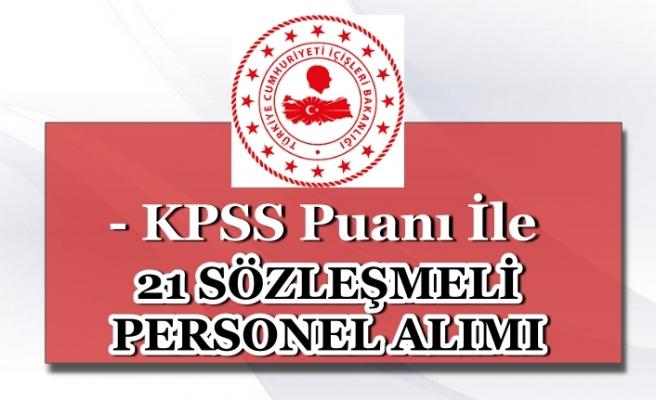 İçişleri Bakanlığı KPSS İle 21 Sözleşmeli Personel Alım İlanı Yayımladı!