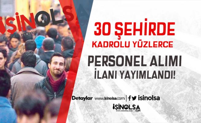 İŞKUR'da Yayımlandı! 30 Şehirde Kadrolu Personeli Alınıyor!