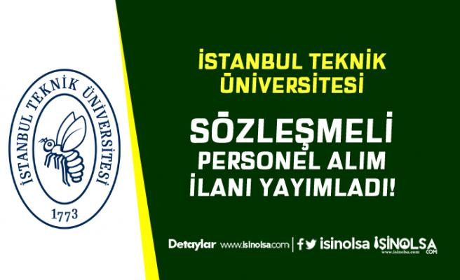 İstanbul Teknik Üniversitesi Yüksek Maaş İle Personel Alım İlanı