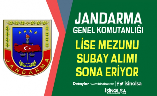 jandarma Genel Komutanlığı Subay Alımı Sona Eriyor! 220 Erkek Öğrenci