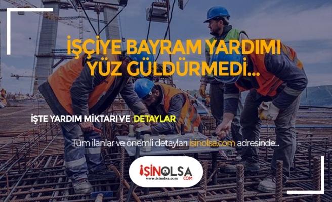 Kadroya Geçen Taşeron İşçilere Yapılan Bayram Yardımı Yüz Güldürmedi