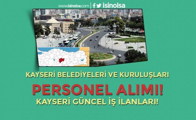Kayseri'de Belediye Personel Alımı Yapıyor! Kayseri İş İlanları