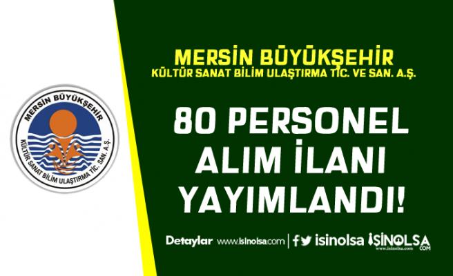 Mersin Büyükşehir Belediyesi 80 Personel Alım İlanı Yayımladı!