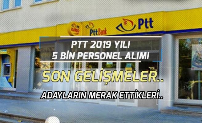 PTT 5 Bin Personel Alımında Adayların Merak Ettikleri ve Son Gelişmeler?